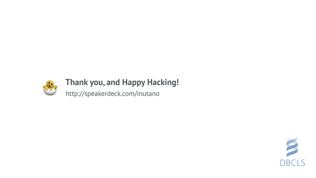Thank you, and Happy Hacking!  http://speakerde...