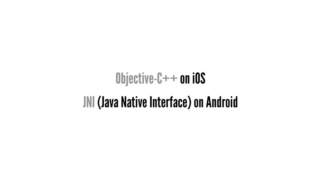 Objective-C++ on iOS JNI (Java Native Interface...