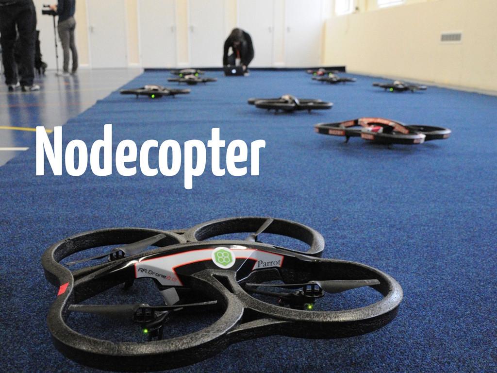 Nodecopter
