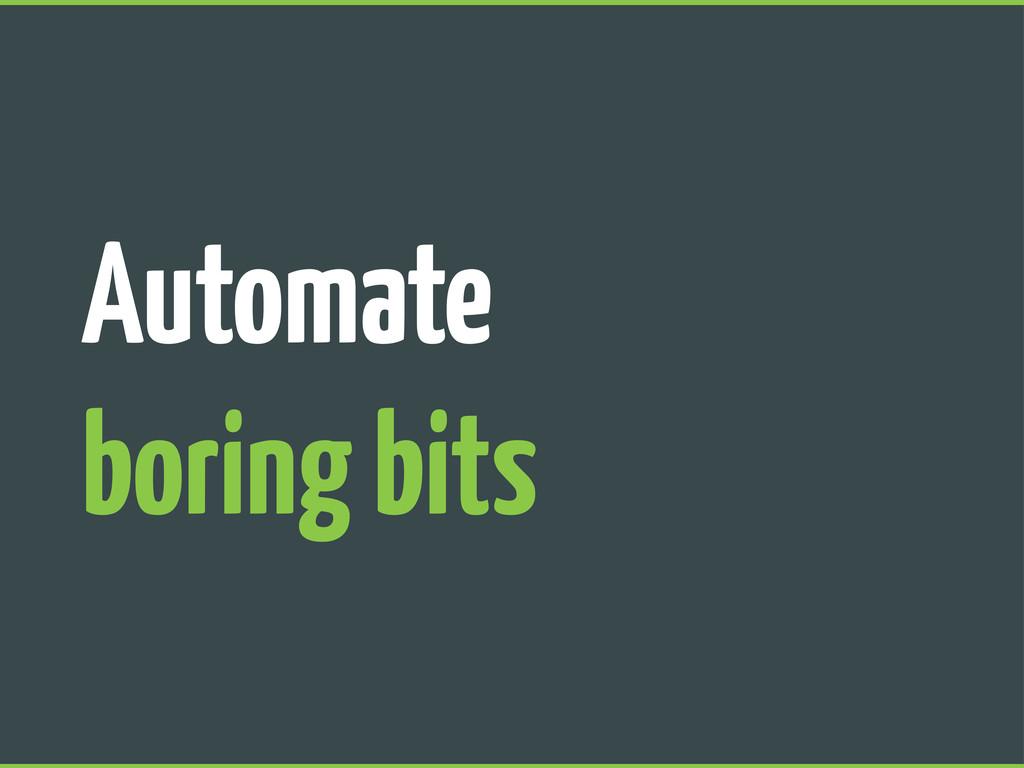 Automate boring bits