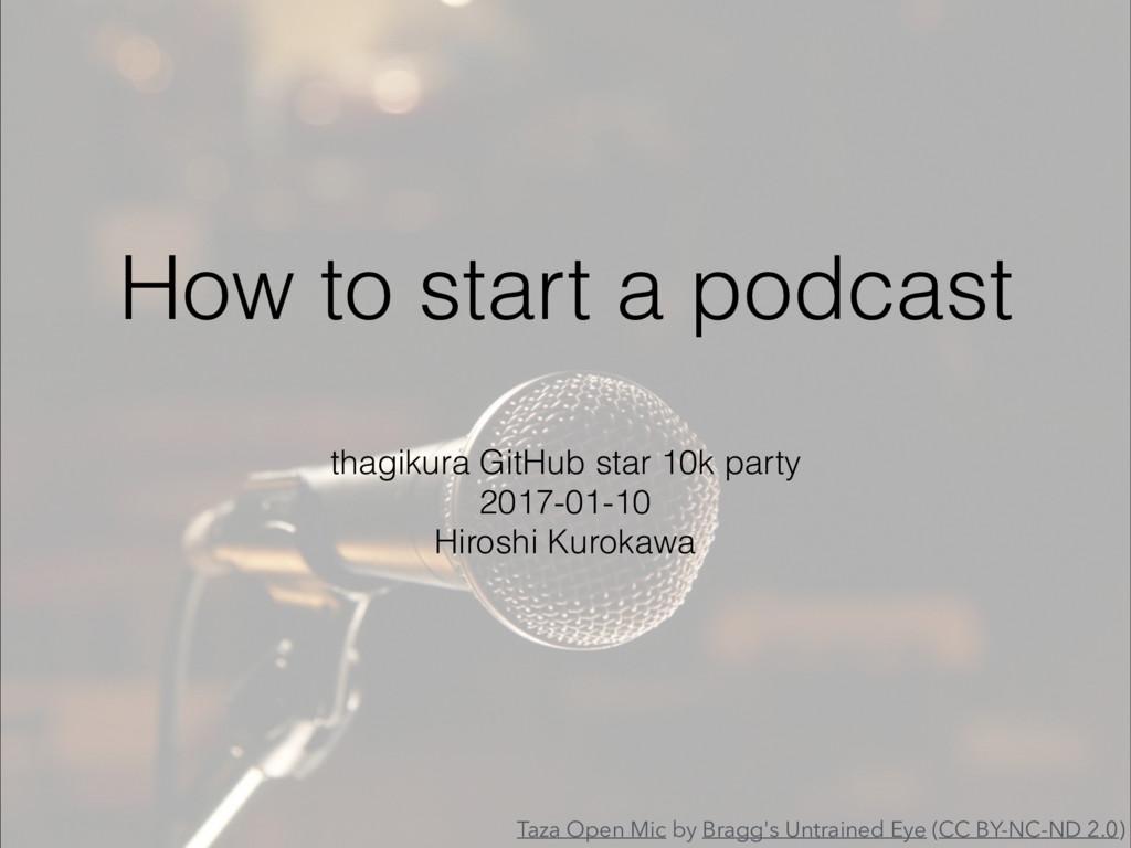 How to start a podcast thagikura GitHub star 10...