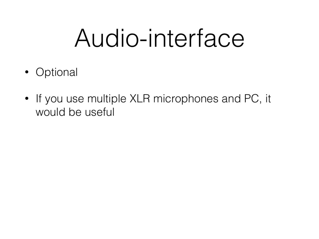 Audio-interface • Optional • If you use multipl...