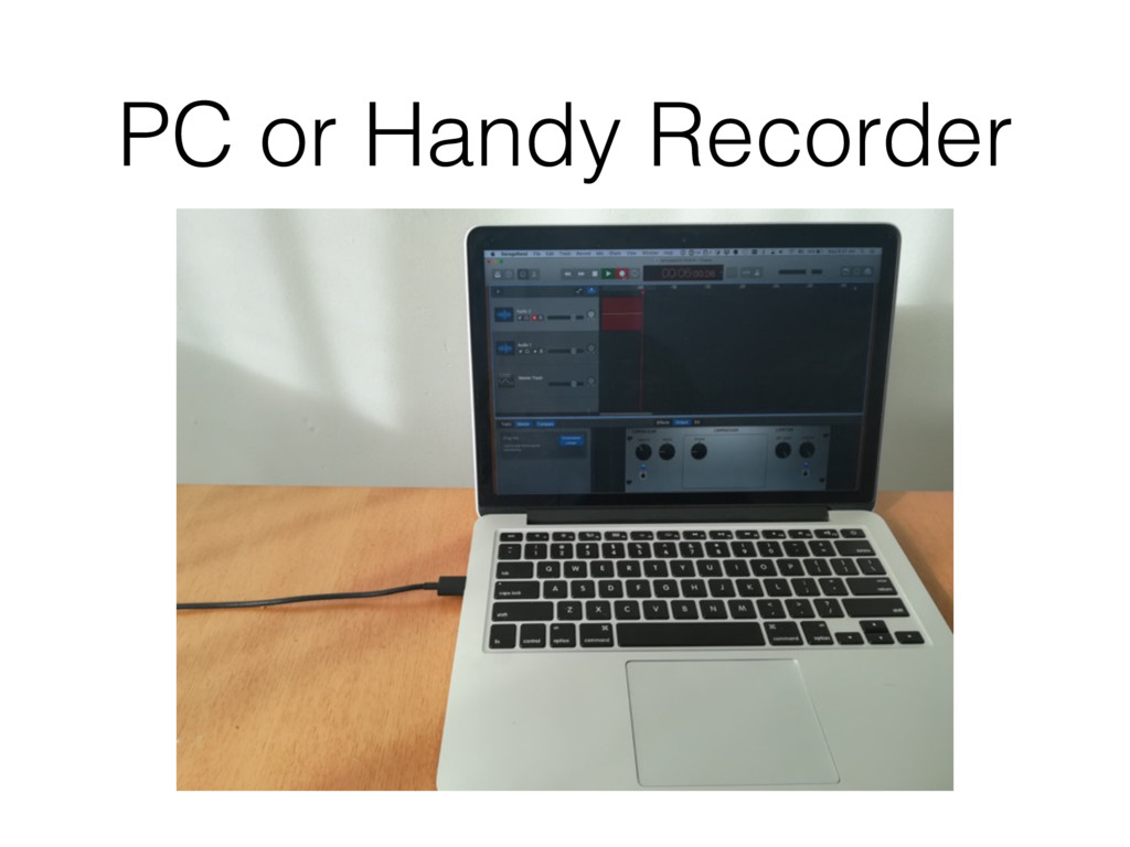 PC or Handy Recorder