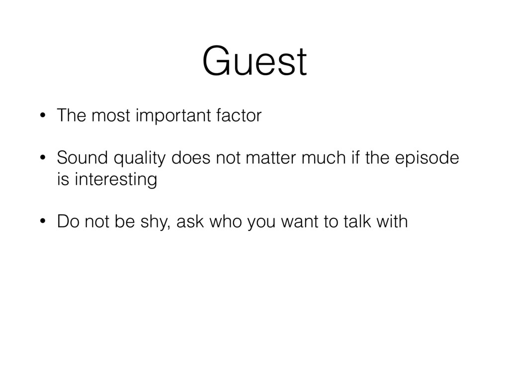 Guest • The most important factor • Sound quali...
