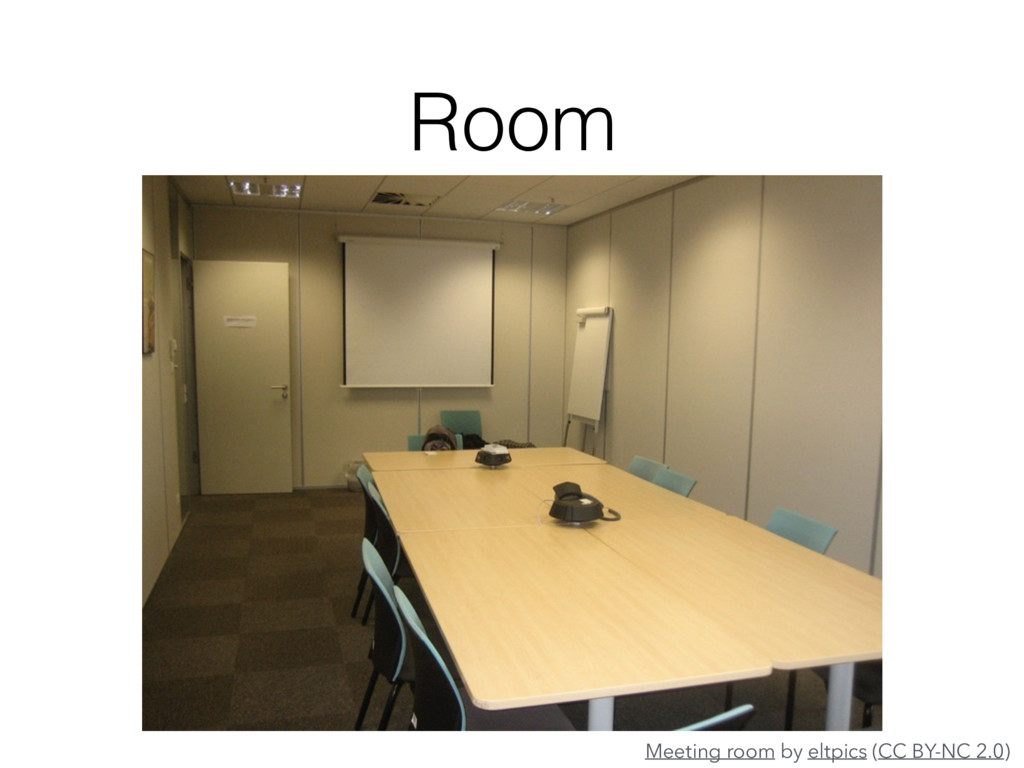 Room Meeting room by eltpics (CC BY-NC 2.0)