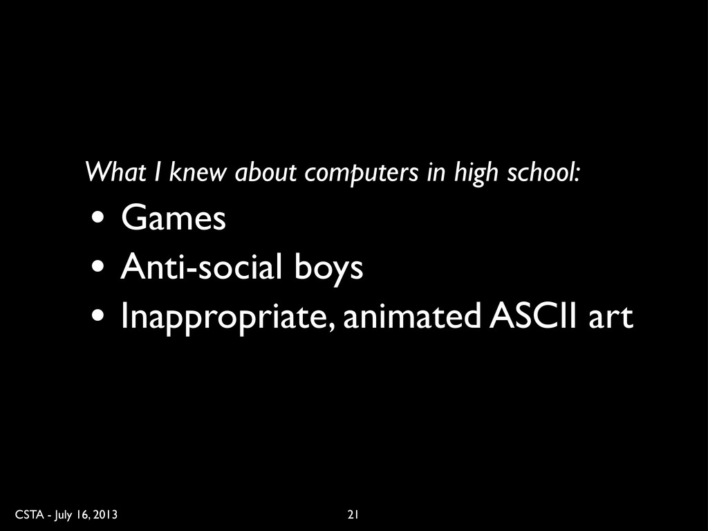 CSTA - July 16, 2013 21 • Games • Anti-social b...