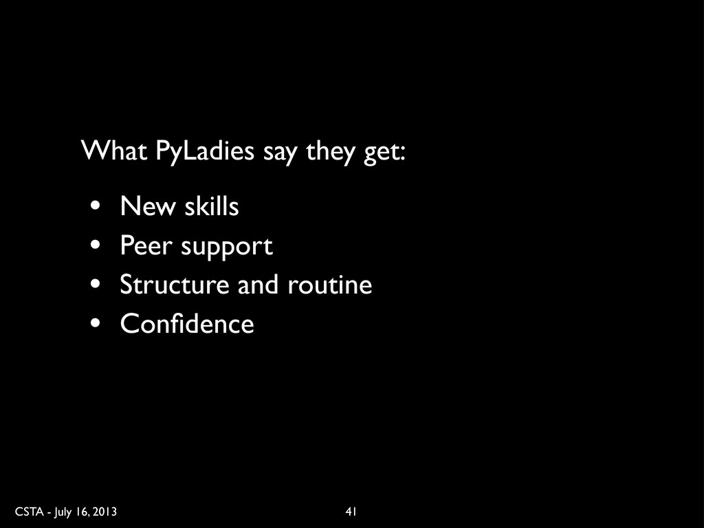CSTA - July 16, 2013 41 • New skills • Peer sup...