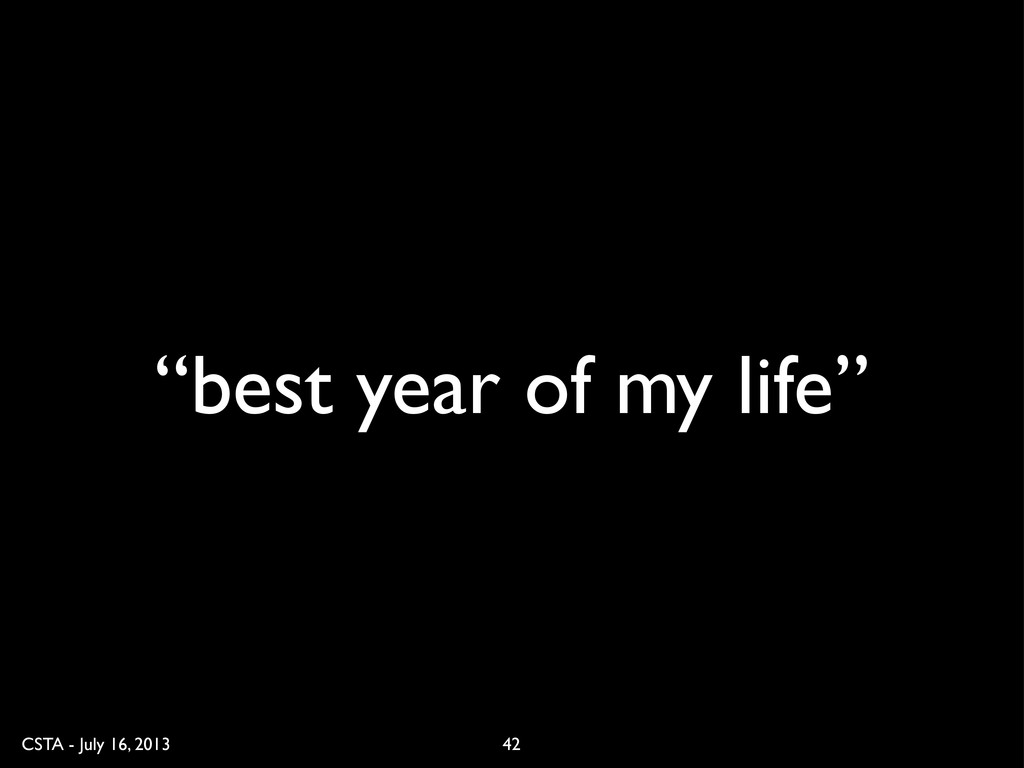 """CSTA - July 16, 2013 """"best year of my life"""" 42"""