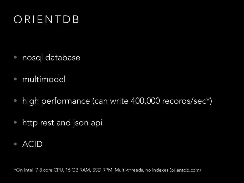 O R I E N T D B • nosql database • multimodel •...