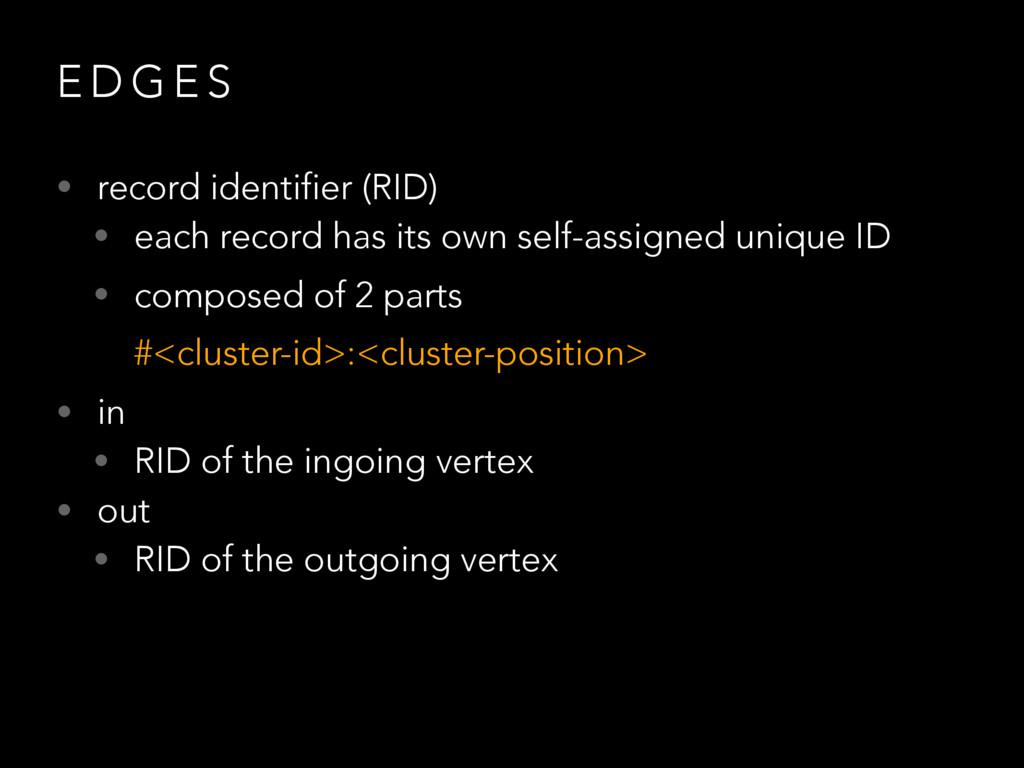 E D G E S • record identifier (RID) • each reco...