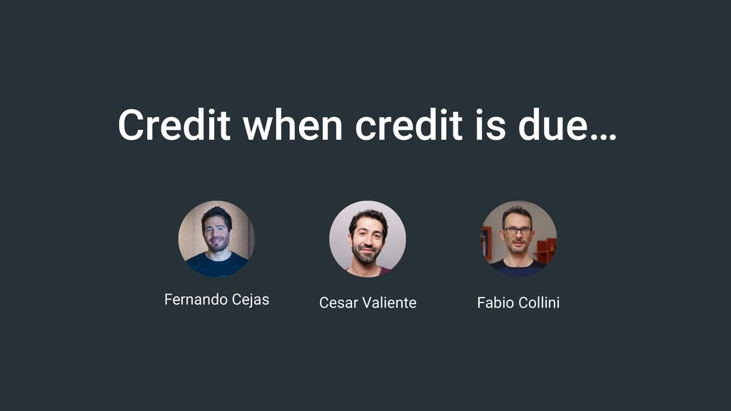 Credit when credit is due… Fernando Cejas Cesar...