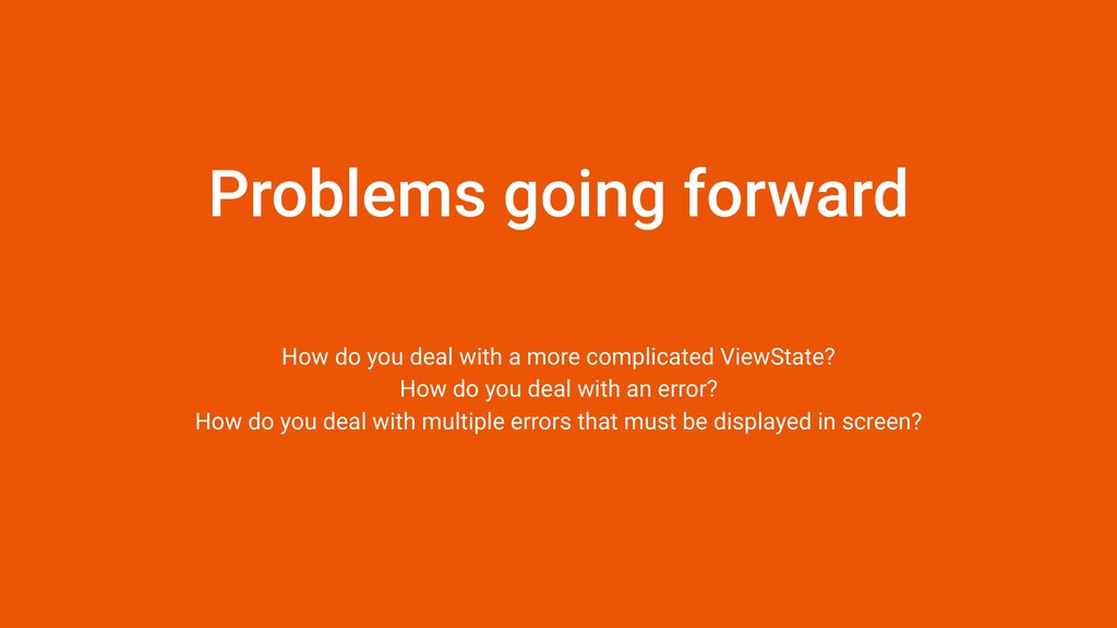 Problems going forward How do you deal with a m...