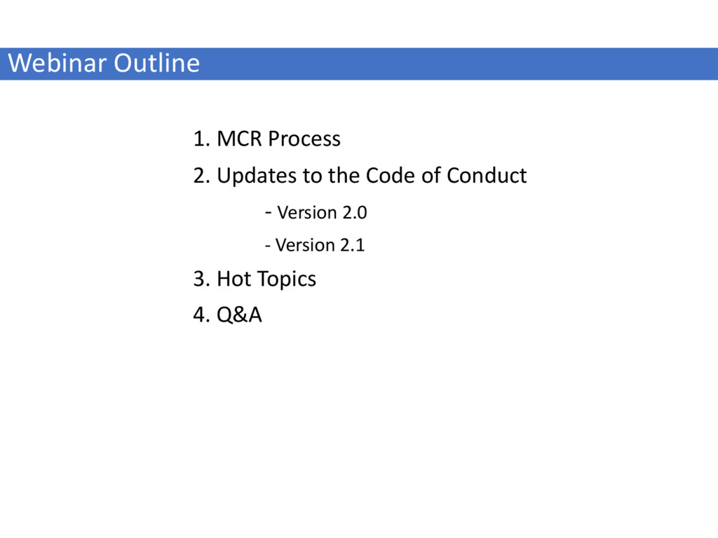 Webinar Outline 1. MCR Process 2. Updates to th...