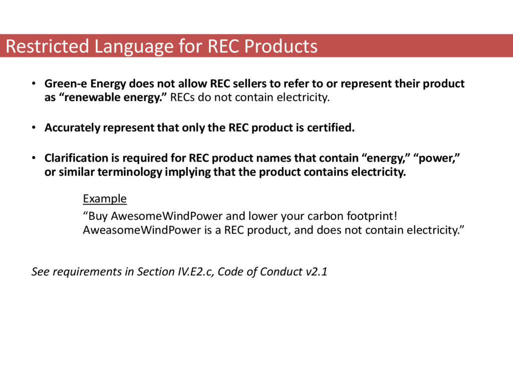• Green-e Energy does not allow REC sellers to ...