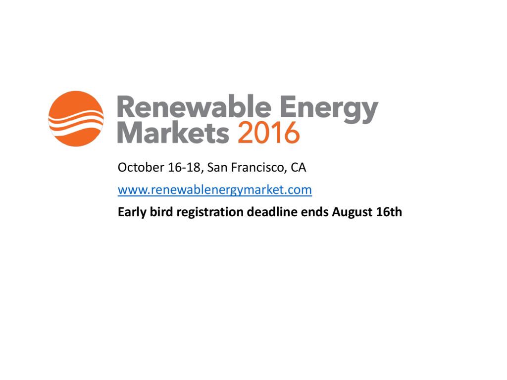 October 16-18, San Francisco, CA www.renewablen...