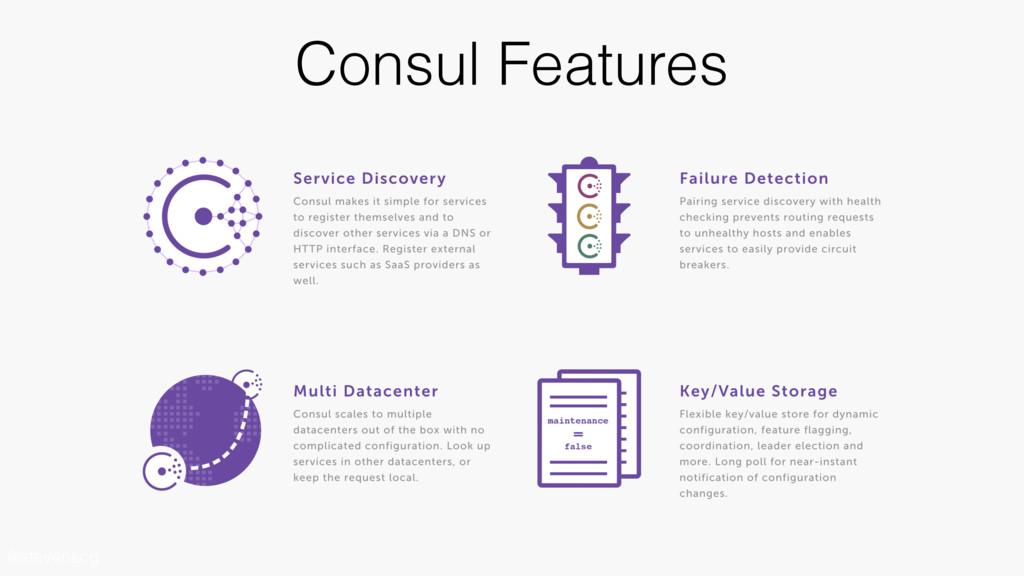 @stevenscg Consul Features