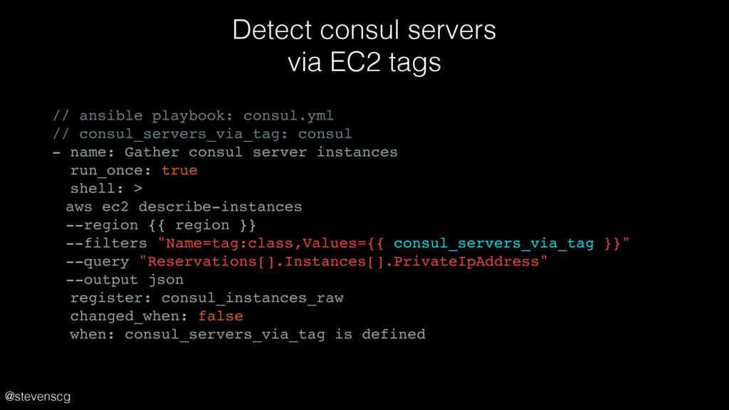 @stevenscg Detect consul servers via EC2 tags ...