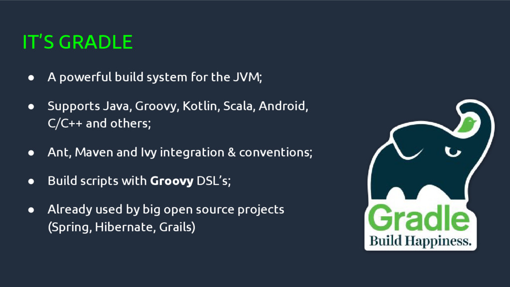 IT'S GRADLE ● A powerful build system for the J...