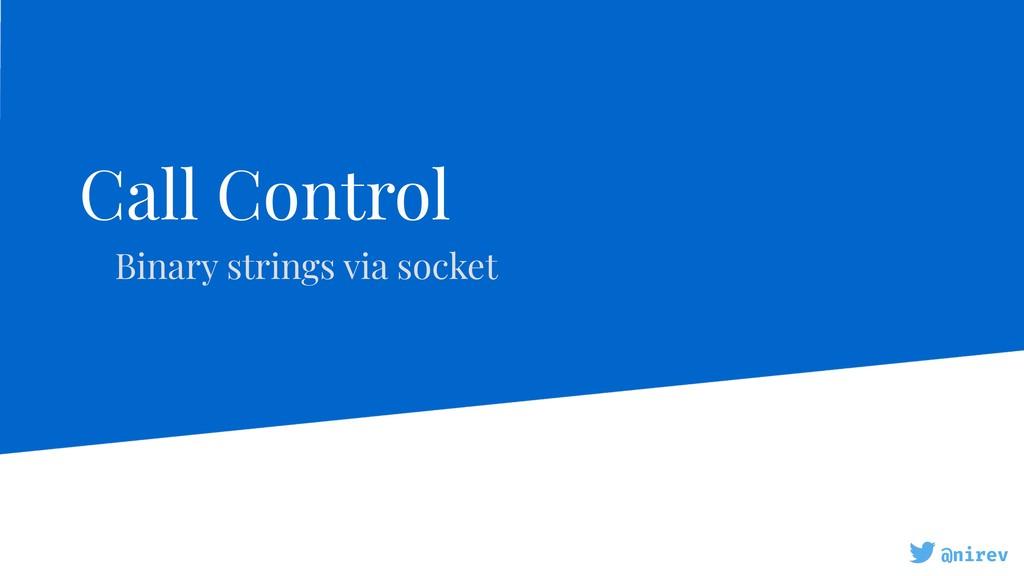 @nirev Call Control Binary strings via socket