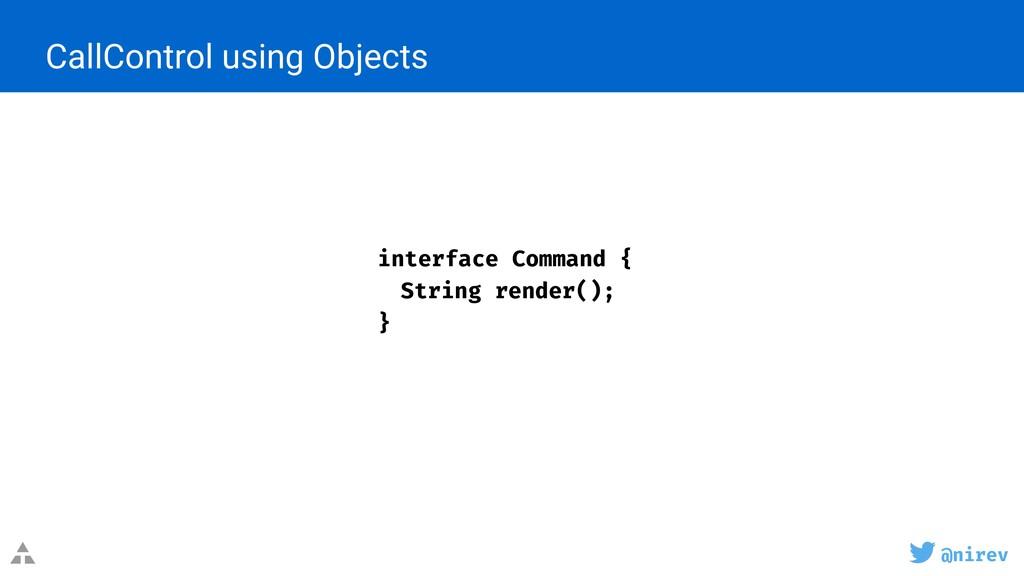 @nirev CallControl using Objects interface Comm...