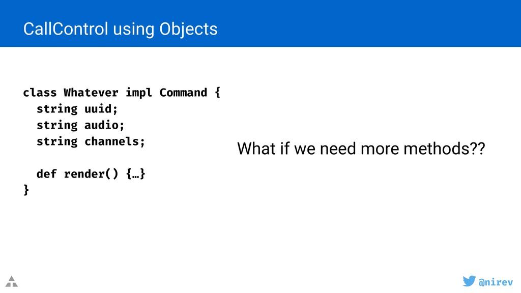 @nirev What if we need more methods?? class Wha...