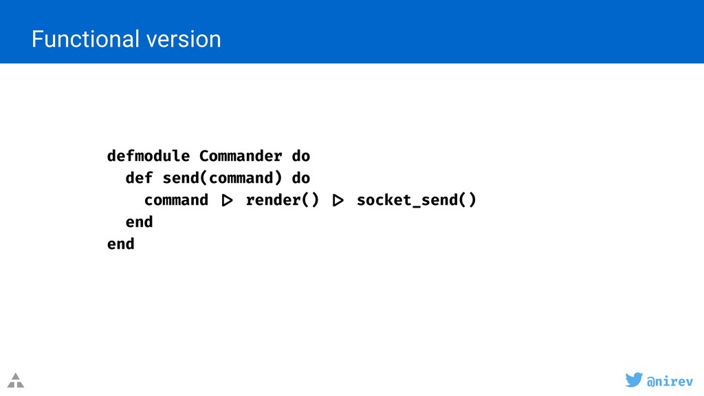 @nirev Functional version defmodule Commander d...