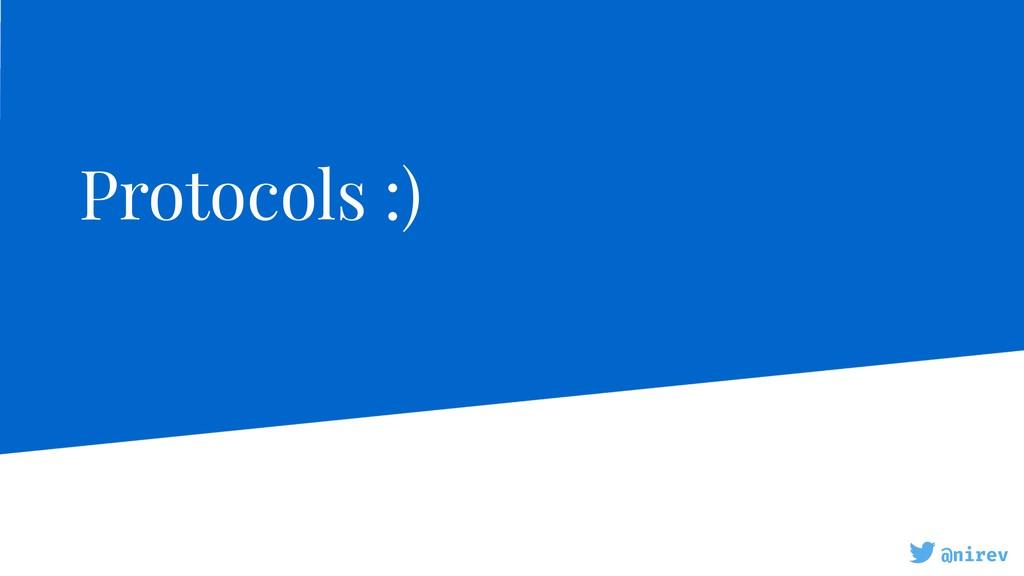 @nirev Protocols :)