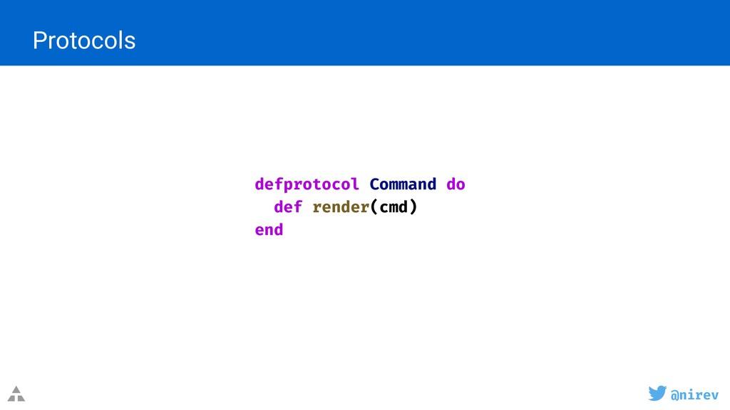 @nirev Protocols defprotocol Command do def ren...