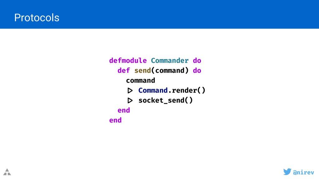 @nirev defmodule Commander do def send(command)...