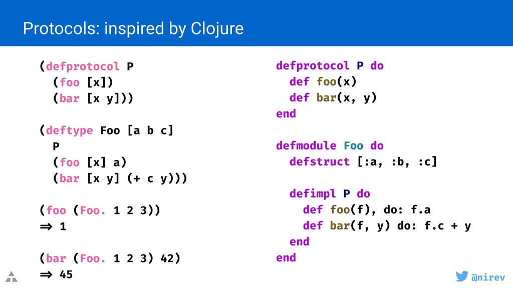 @nirev Protocols: inspired by Clojure (defproto...