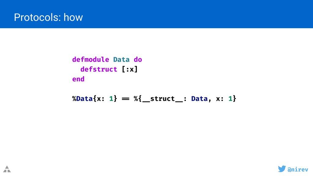 @nirev Protocols: how defmodule Data do defstru...
