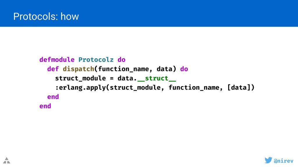 @nirev Protocols: how defmodule Protocolz do de...