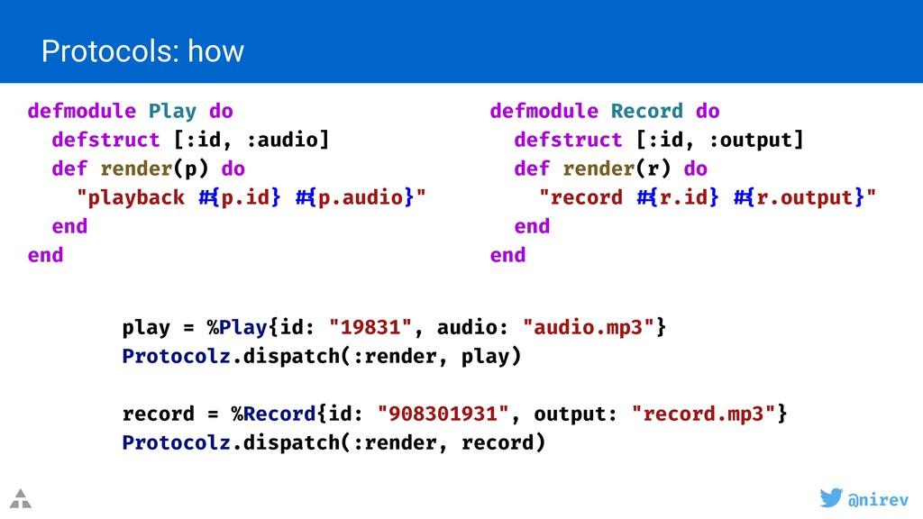 @nirev Protocols: how defmodule Play do defstru...