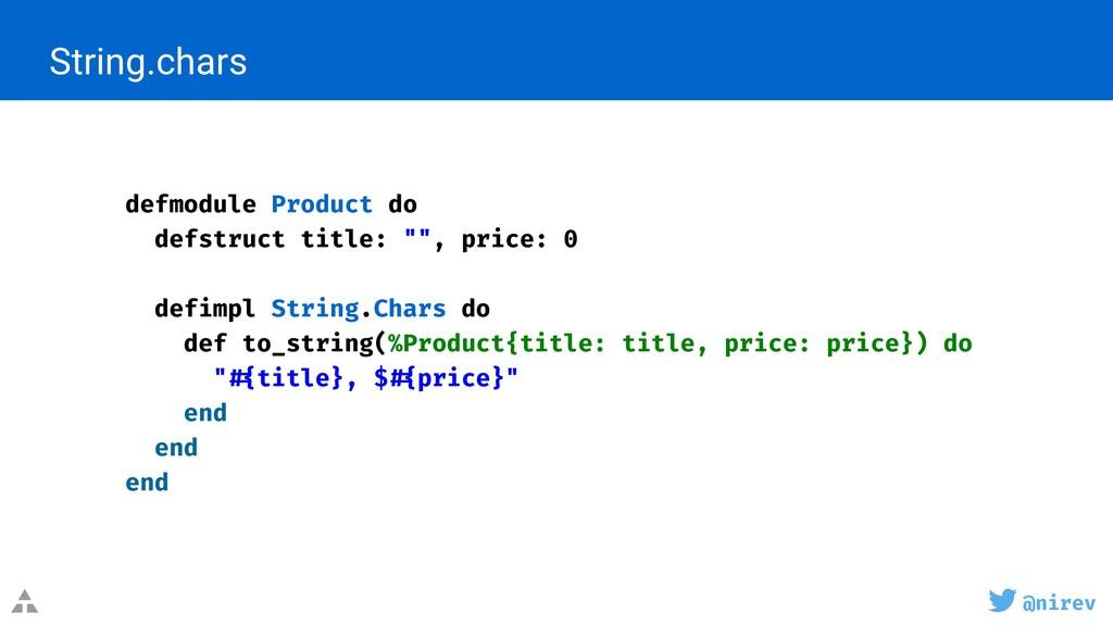 @nirev String.chars defmodule Product do defstr...