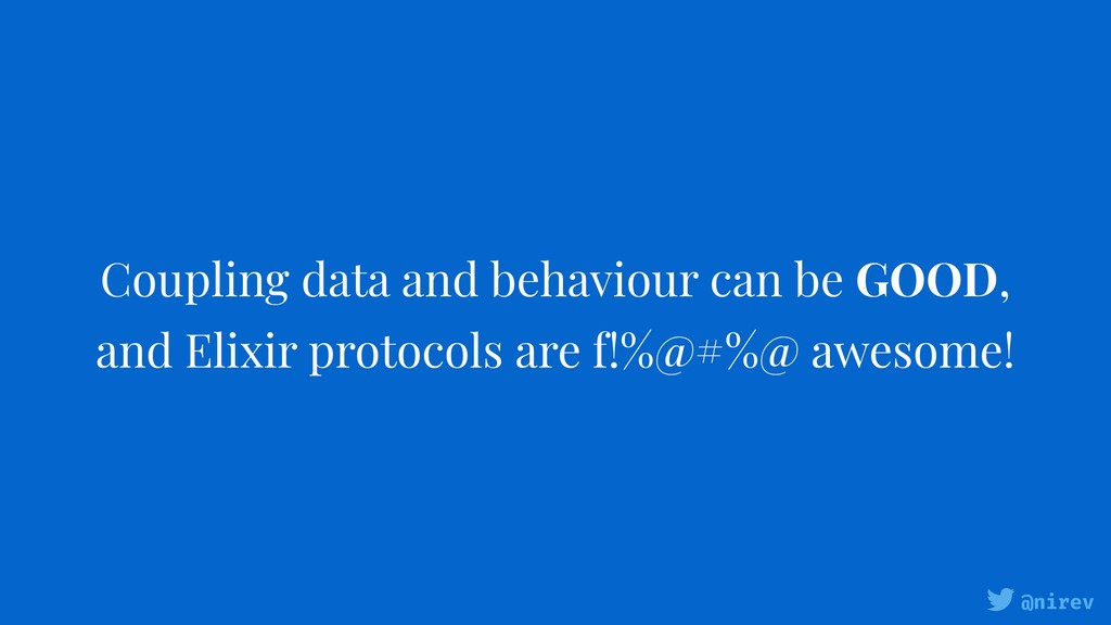 @nirev Coupling data and behaviour can be GOOD,...