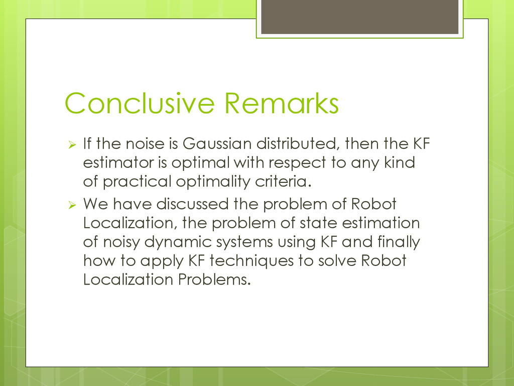 Conclusive Remarks  If the noise is Gaussian d...