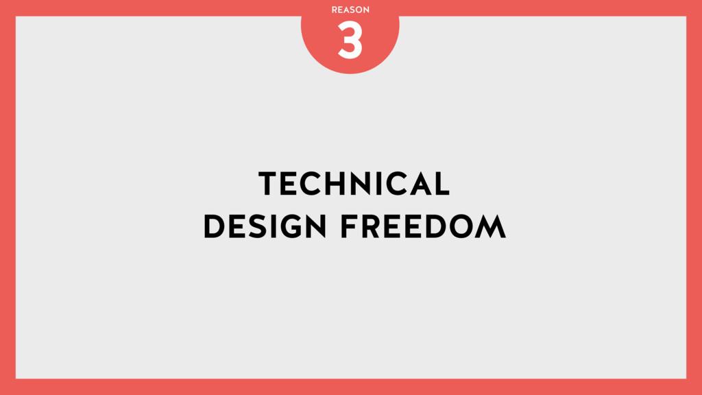 TECHNICAL DESIGN FREEDOM 3 REASON