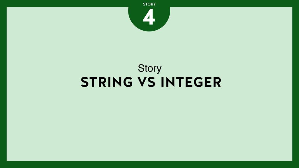 STRING VS INTEGER 4 STORY Story