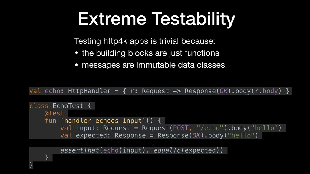 Extreme Testability Testing http4k apps is triv...