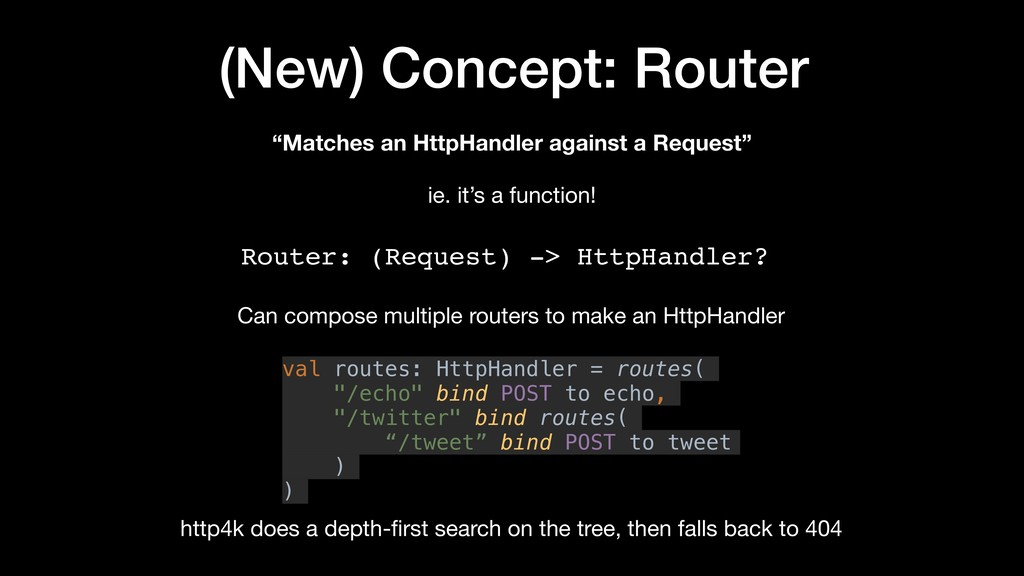 (New) Concept: Router Router: (Request) -> Http...