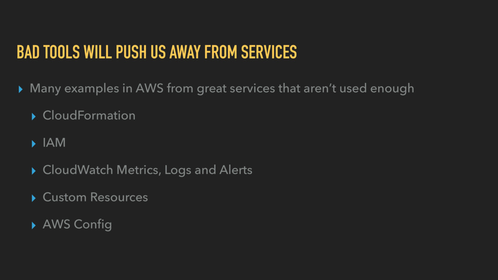 BAD TOOLS WILL PUSH US AWAY FROM SERVICES ▸ Man...