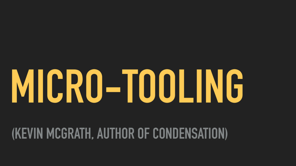 MICRO-TOOLING (KEVIN MCGRATH, AUTHOR OF CONDENS...