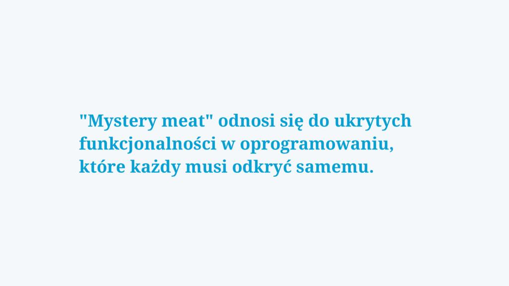 """""""Mystery meat"""" odnosi się do ukrytych funkcjona..."""