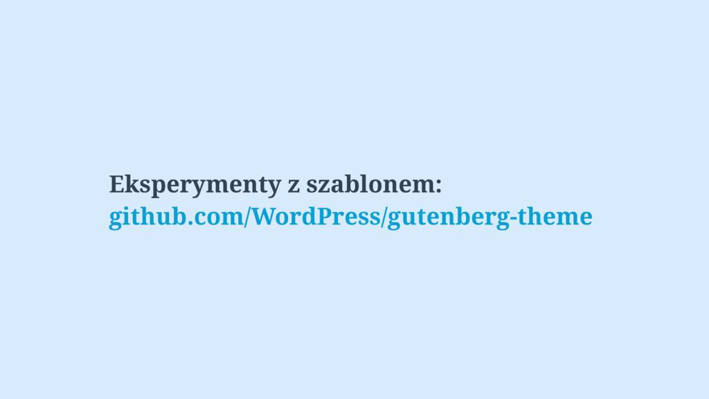 Eksperymenty z szablonem: github.com/WordPress/...