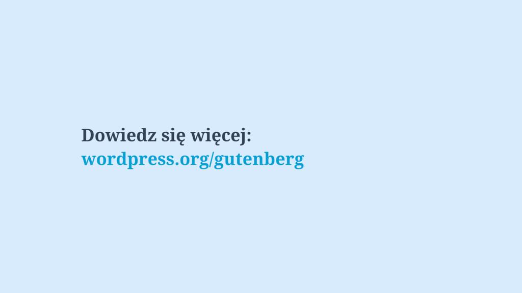 Dowiedz się więcej: wordpress.org/gutenberg