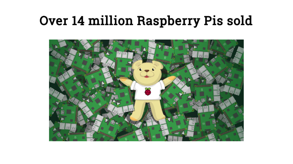 Over 14 million Raspberry Pis sold