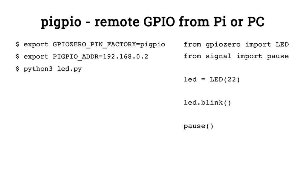 pigpio - remote GPIO from Pi or PC $ export GPI...