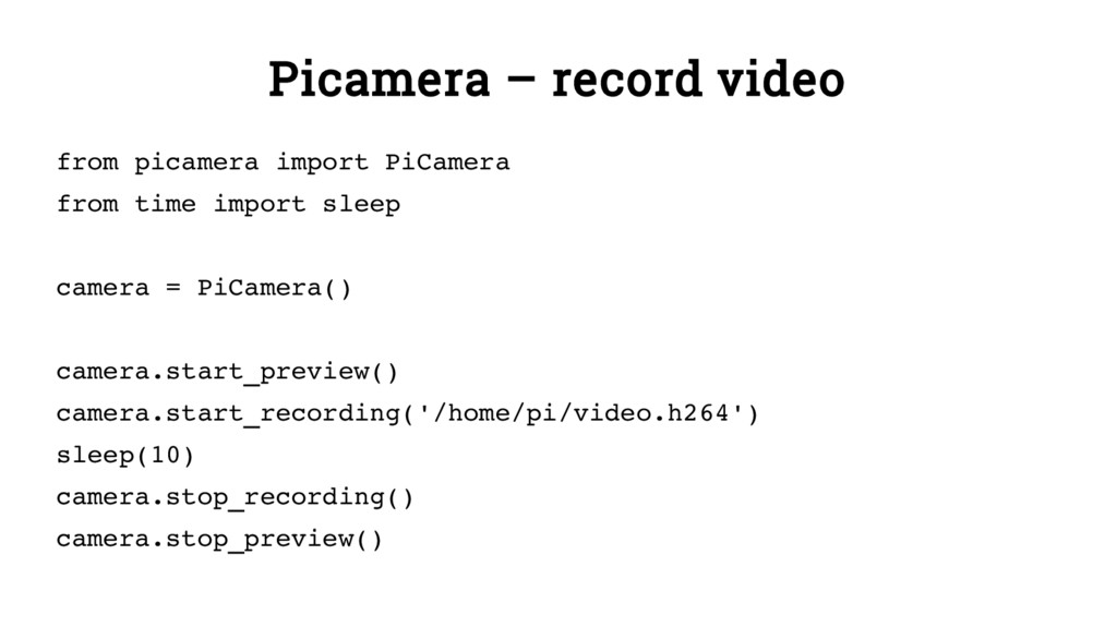 Picamera – record video from picamera import Pi...