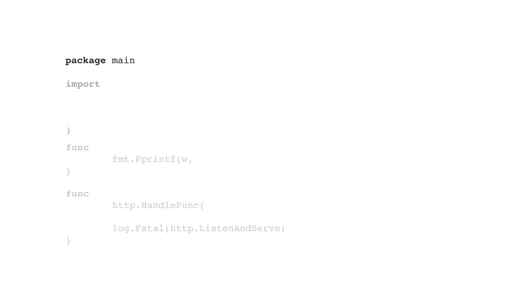 package main import ) func fmt.Fprintf(w, } fun...