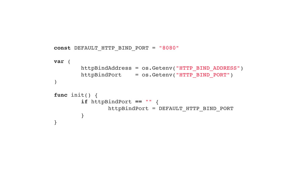 "const DEFAULT_HTTP_BIND_PORT = ""8080"""" "" var (!..."